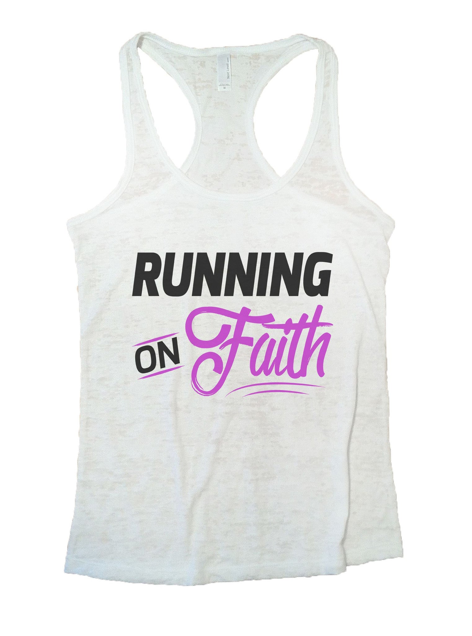 Running On Faith Burnout Tank Top By BurnoutTankTops.com - 1073 - Funny Shirts Tank Tops Burnouts and Triblends  - 6