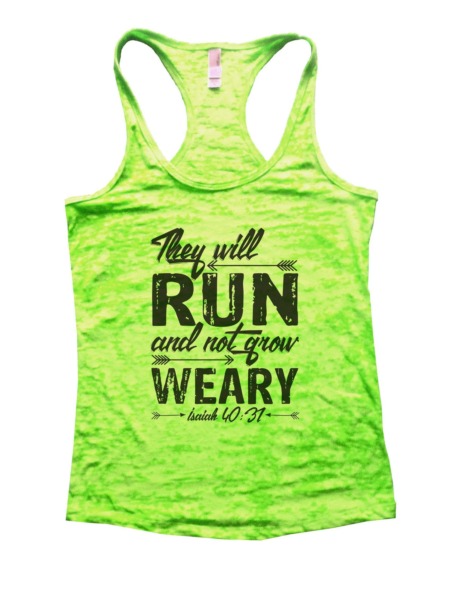 They Will Run And Not Grow Weary Isaiah 40:31 Burnout Tank Top By BurnoutTankTops.com - 1075 - Funny Shirts Tank Tops Burnouts and Triblends  - 1