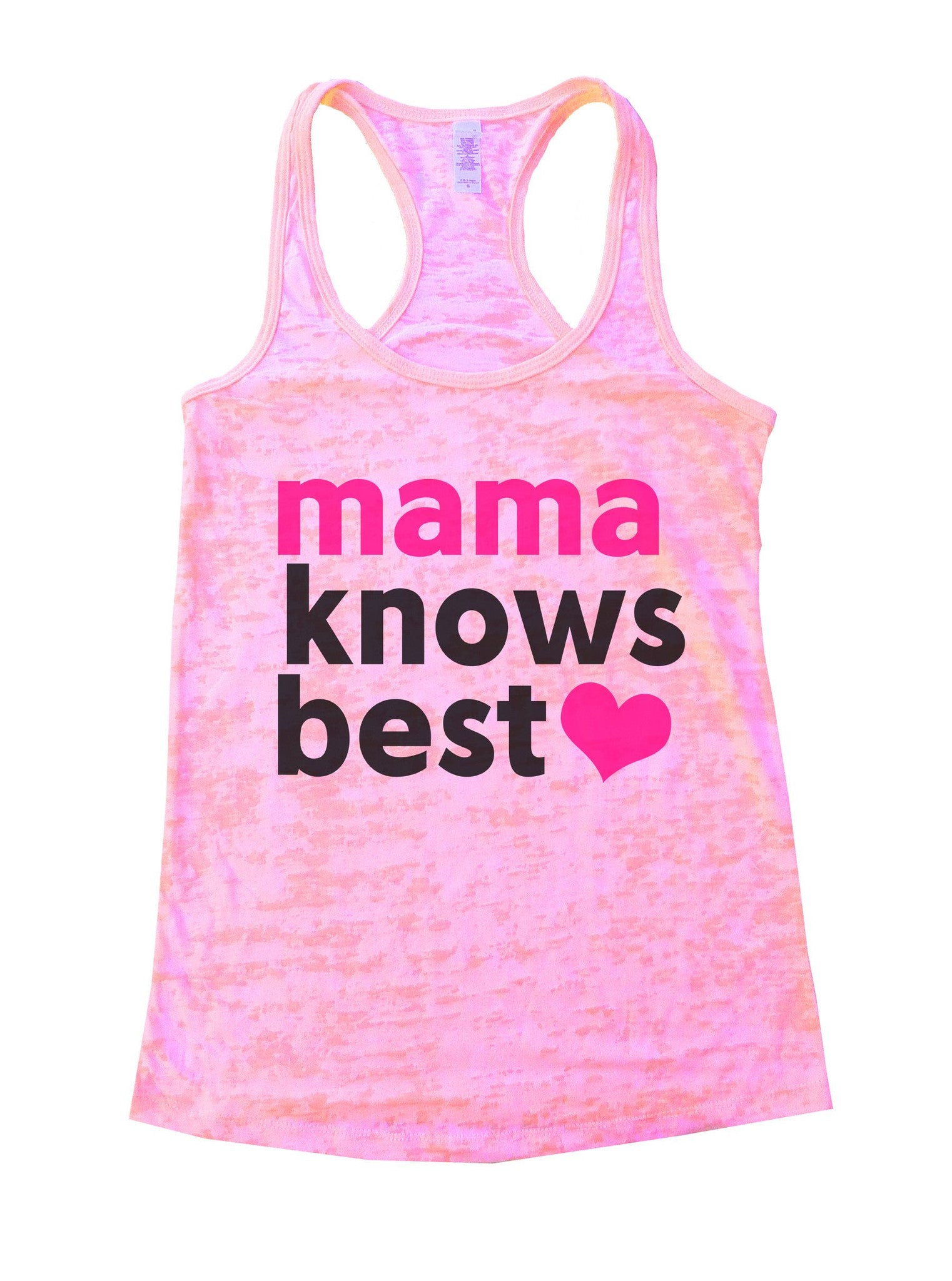 Mama Knows Best Burnout Tank Top By BurnoutTankTops.com - 1077 - Funny Shirts Tank Tops Burnouts and Triblends  - 2