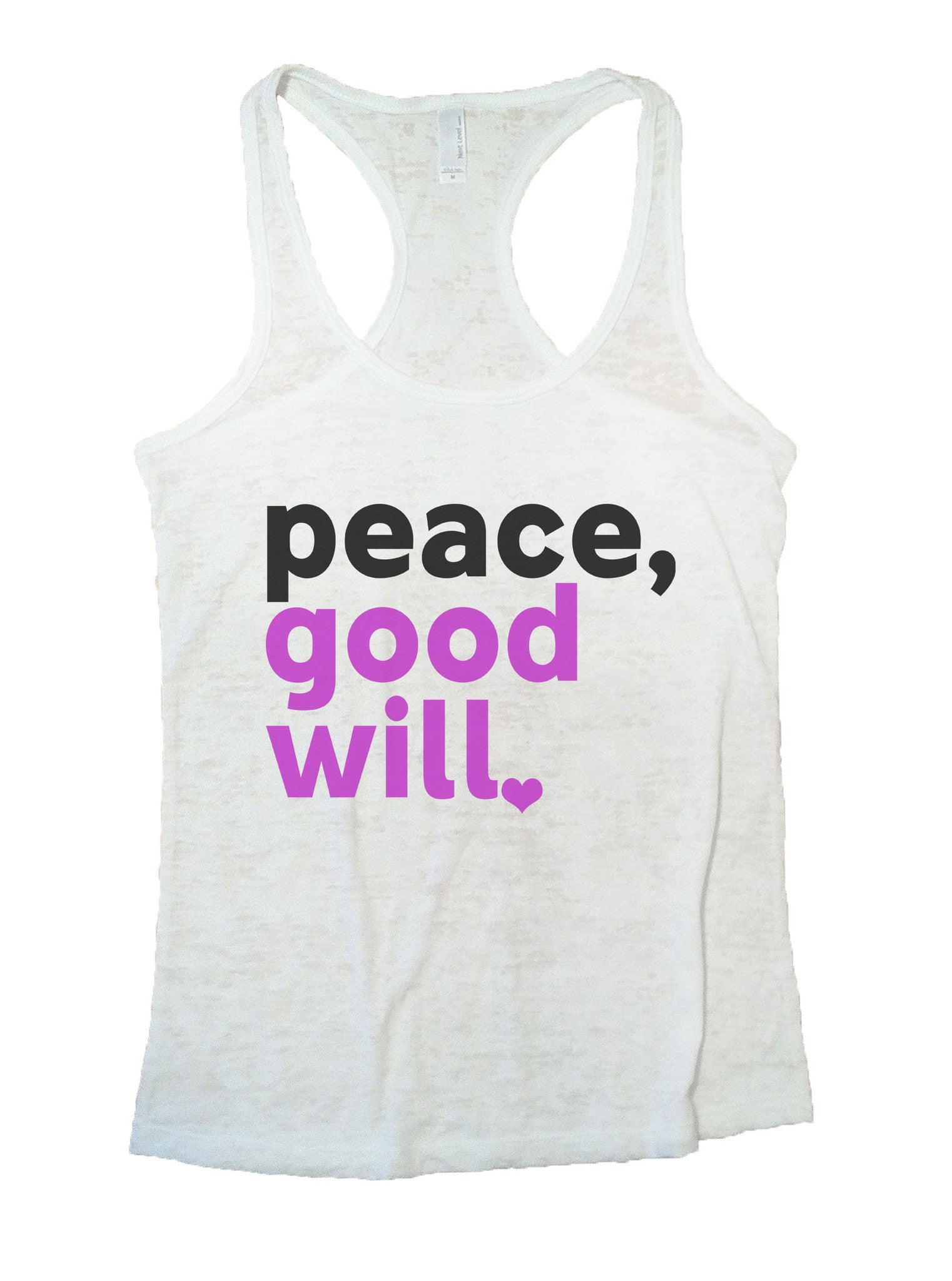 Peace, Good Will Burnout Tank Top By BurnoutTankTops.com - 1078 - Funny Shirts Tank Tops Burnouts and Triblends  - 6