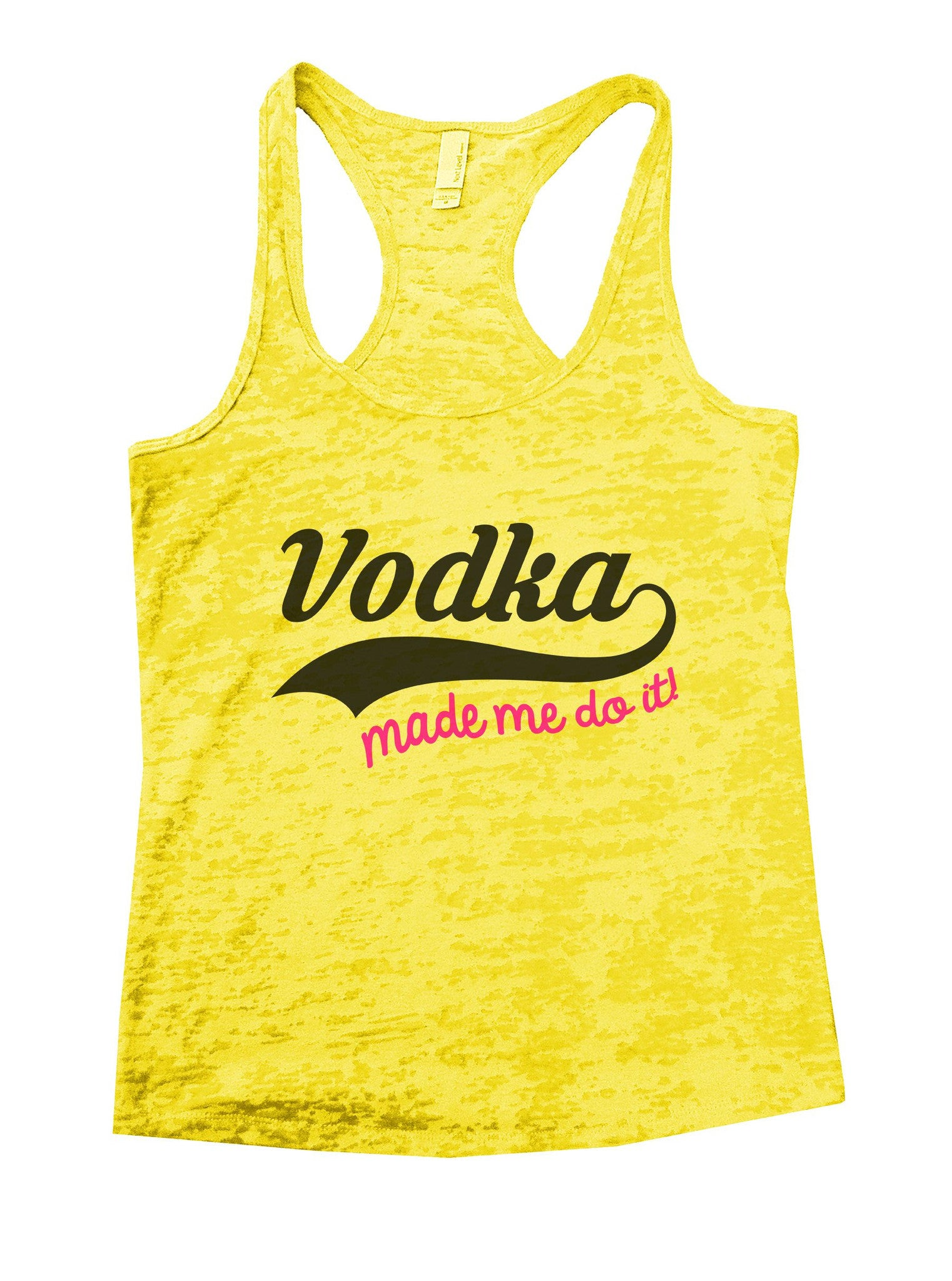 Vodka Made Me Do It! Burnout Tank Top By BurnoutTankTops.com - 1083 - Funny Shirts Tank Tops Burnouts and Triblends  - 7