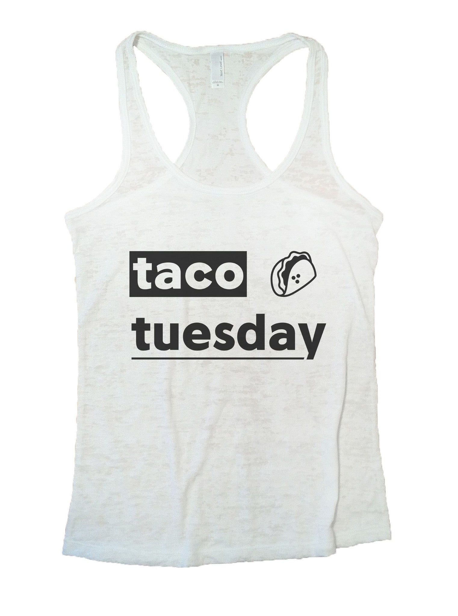 Taco Tuesday Burnout Tank Top By BurnoutTankTops.com - 1084 - Funny Shirts Tank Tops Burnouts and Triblends  - 5