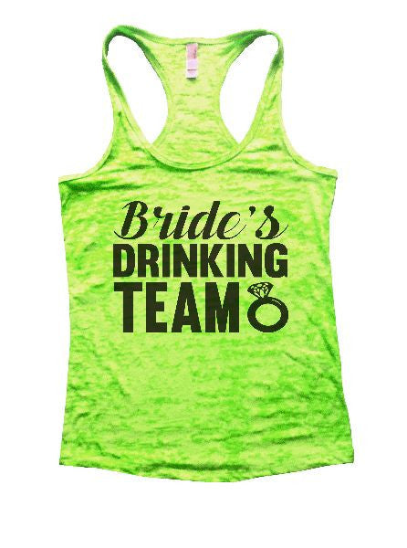Bride's Drinking Team Burnout Tank Top By BurnoutTankTops.com - 1101 - Funny Shirts Tank Tops Burnouts and Triblends  - 2