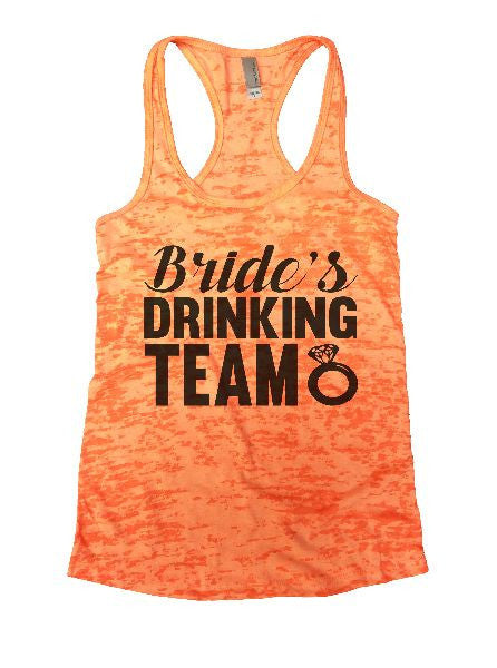 Bride's Drinking Team Burnout Tank Top By BurnoutTankTops.com - 1101 - Funny Shirts Tank Tops Burnouts and Triblends  - 1
