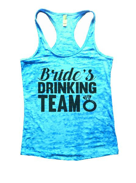 Bride's Drinking Team Burnout Tank Top By BurnoutTankTops.com - 1101 - Funny Shirts Tank Tops Burnouts and Triblends  - 7
