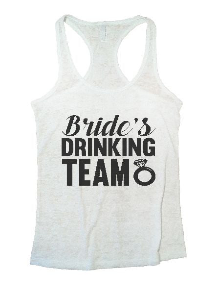 Bride's Drinking Team Burnout Tank Top By BurnoutTankTops.com - 1101 - Funny Shirts Tank Tops Burnouts and Triblends  - 4