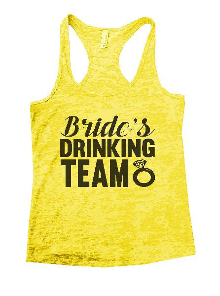 Bride's Drinking Team Burnout Tank Top By BurnoutTankTops.com - 1101 - Funny Shirts Tank Tops Burnouts and Triblends  - 6