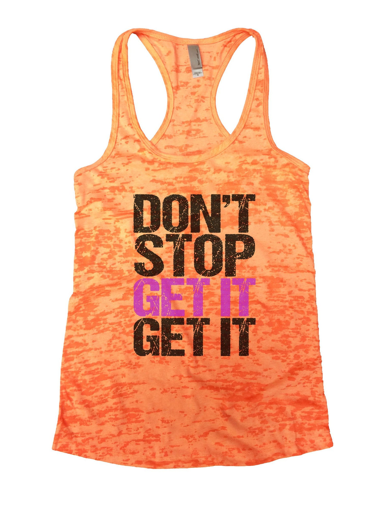 Don't Stop Get It Get It Burnout Tank Top By BurnoutTankTops.com - 1105 - Funny Shirts Tank Tops Burnouts and Triblends  - 2