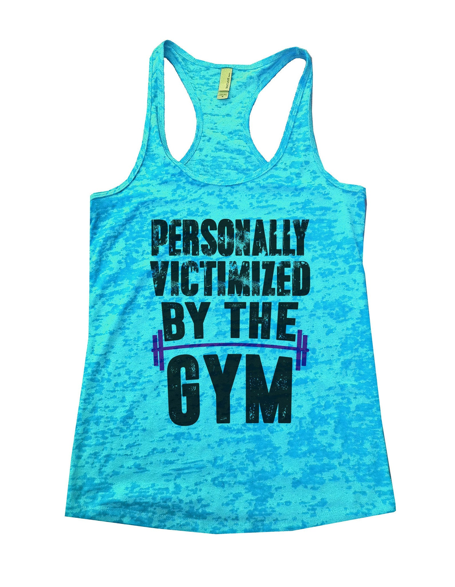 Personally Victimized By The Gym Burnout Tank Top By BurnoutTankTops.com - 1109 - Funny Shirts Tank Tops Burnouts and Triblends  - 4