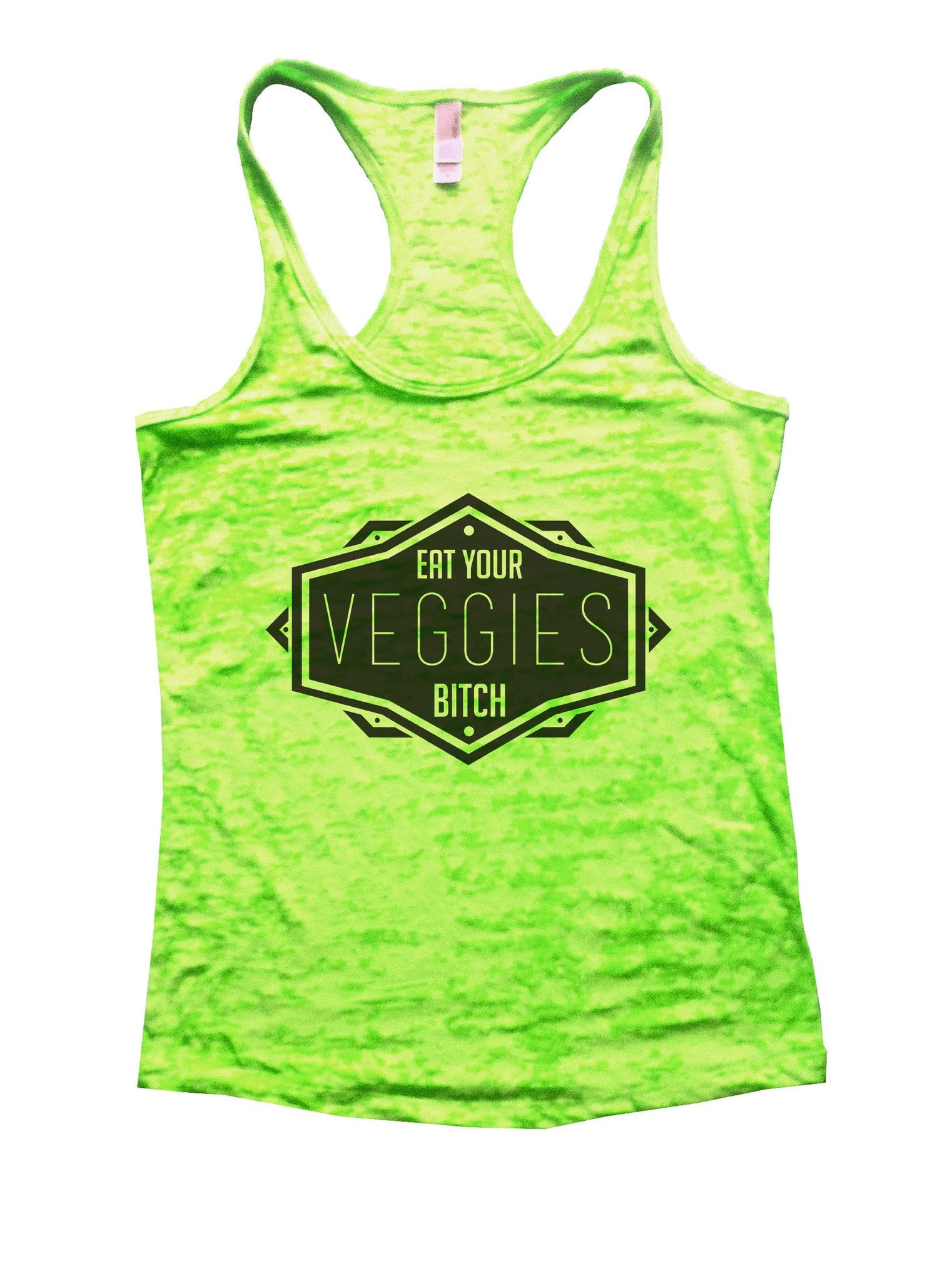Eat Your Veggies Bitch Burnout Tank Top By BurnoutTankTops.com - 1111 - Funny Shirts Tank Tops Burnouts and Triblends  - 2