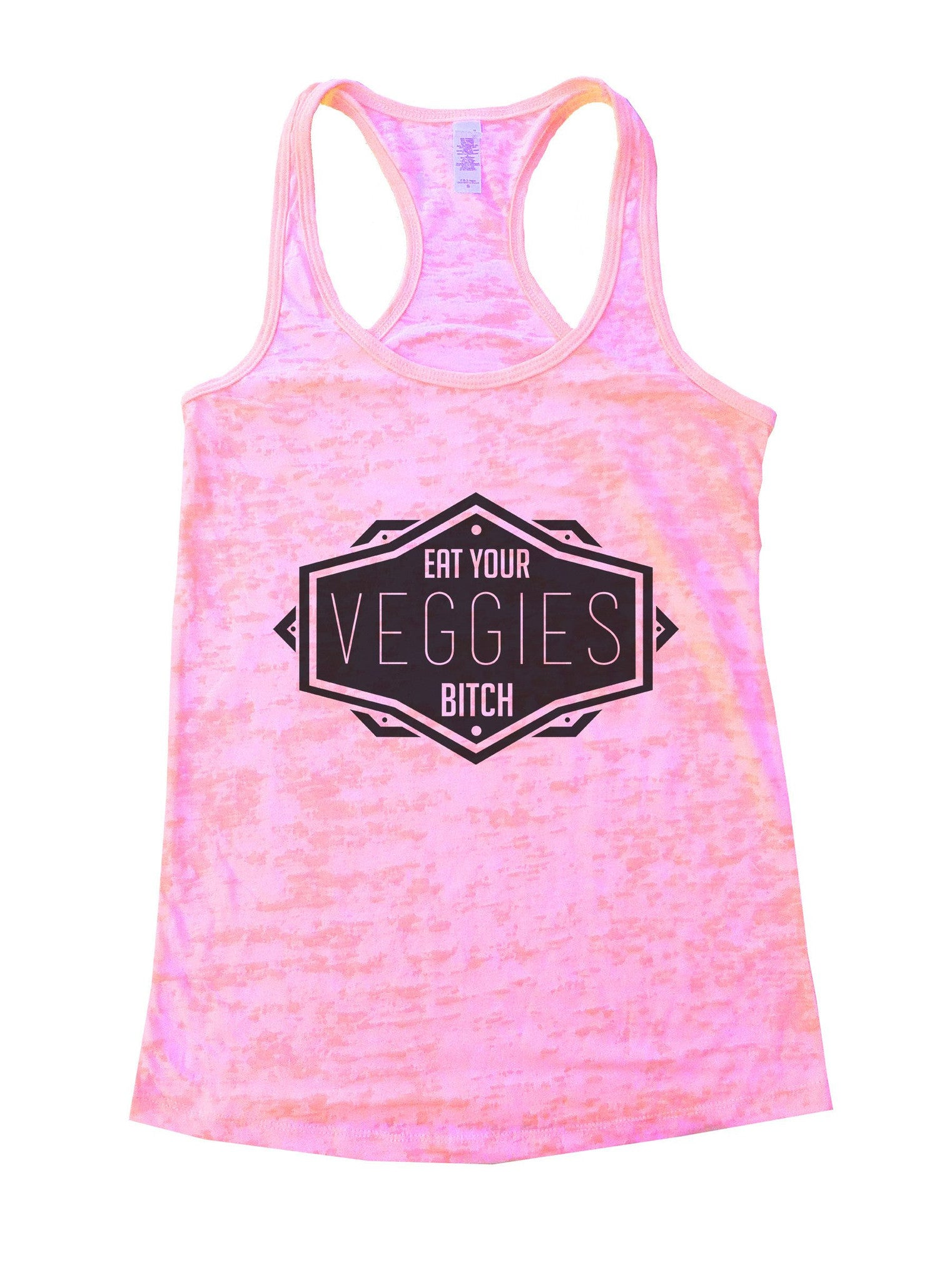Eat Your Veggies Bitch Burnout Tank Top By BurnoutTankTops.com - 1111 - Funny Shirts Tank Tops Burnouts and Triblends  - 3