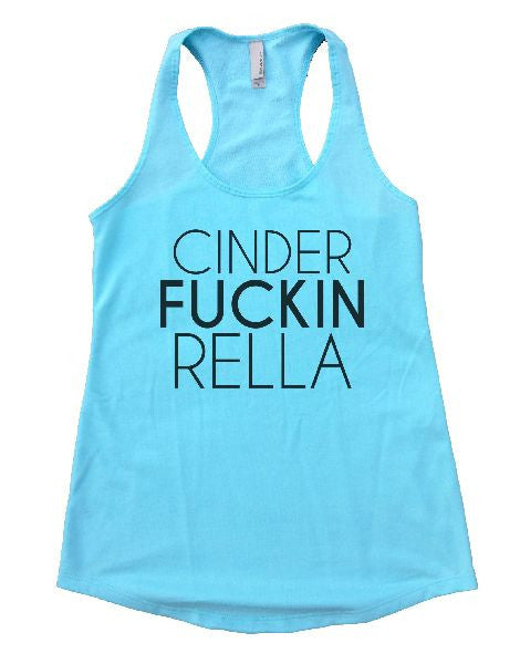 Cinder Fuckin Rella Womens Workout Tank Top 1113 - Funny Shirts Tank Tops Burnouts and Triblends  - 2