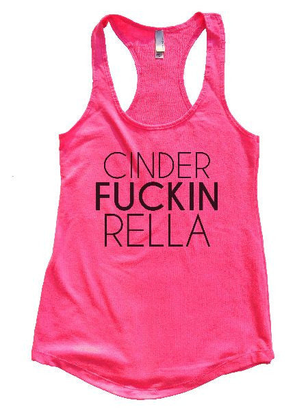 Cinder Fuckin Rella Womens Workout Tank Top 1113 - Funny Shirts Tank Tops Burnouts and Triblends  - 1