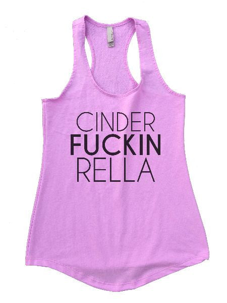 Cinder Fuckin Rella Womens Workout Tank Top 1113 - Funny Shirts Tank Tops Burnouts and Triblends  - 6