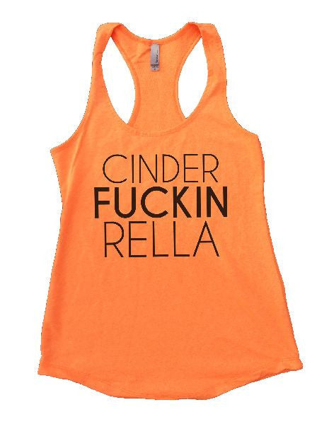 Cinder Fuckin Rella Womens Workout Tank Top 1113 - Funny Shirts Tank Tops Burnouts and Triblends  - 3