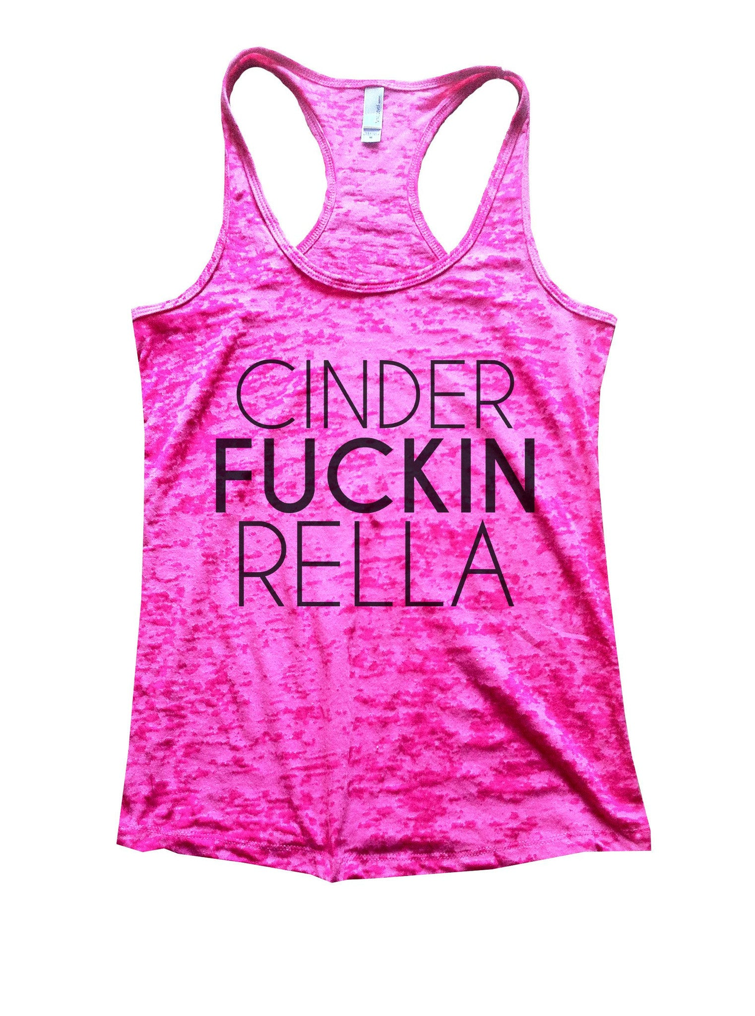 Cinder Fuckin Rella Burnout Tank Top By BurnoutTankTops.com - 1113 - Funny Shirts Tank Tops Burnouts and Triblends  - 4