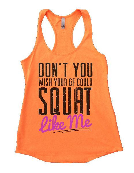 Don't You Wish Your GF Could Squat Like Me Womens Workout Tank Top 1115 - Funny Shirts Tank Tops Burnouts and Triblends  - 5