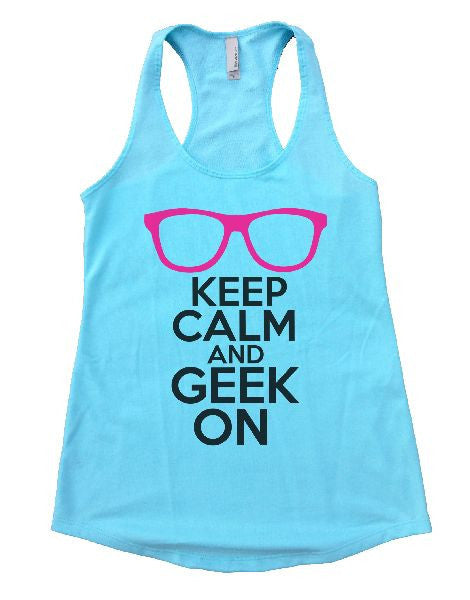 Keep Calm And Geek On Womens Workout Tank Top 1121 - Funny Shirts Tank Tops Burnouts and Triblends  - 2