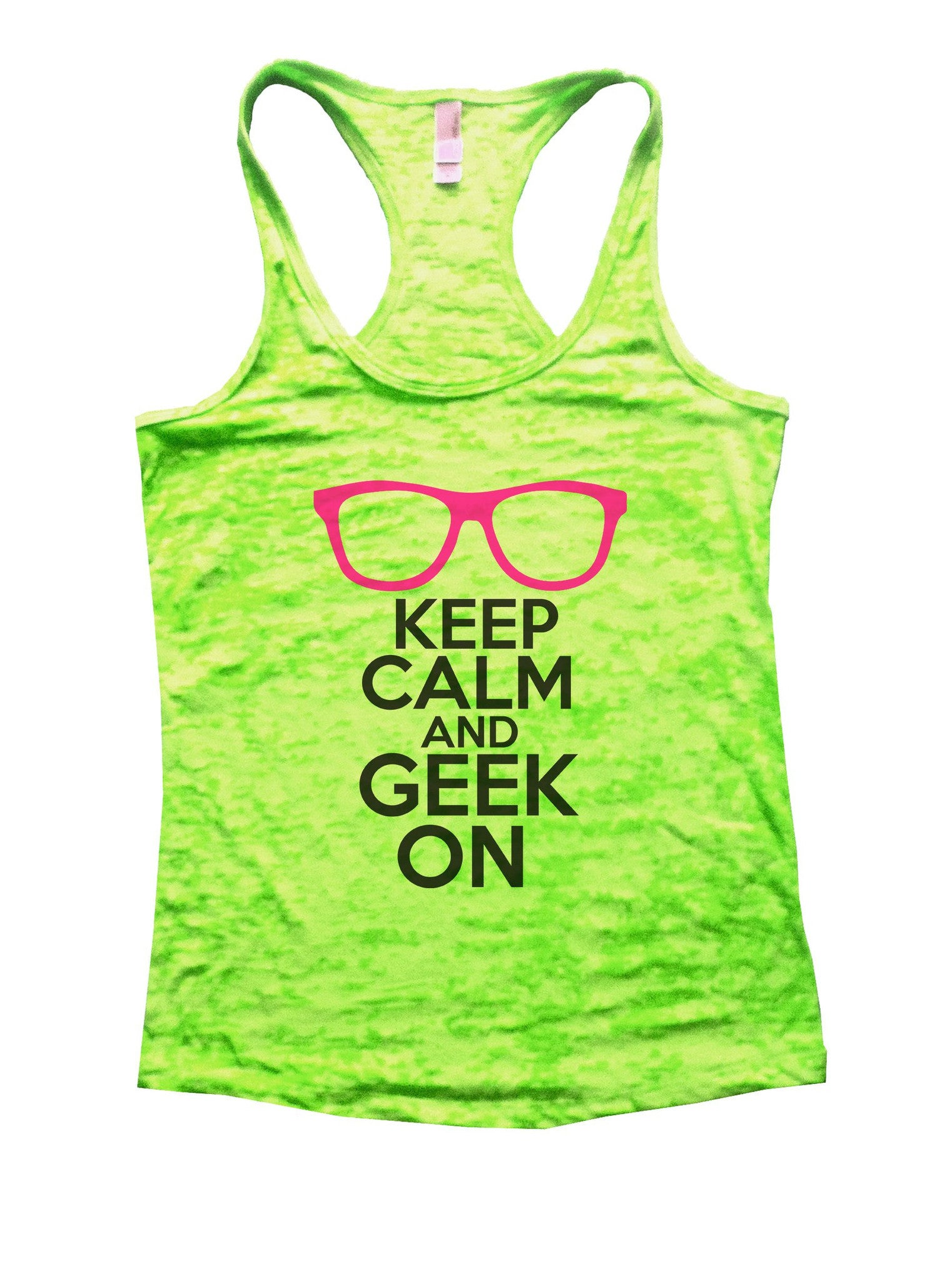 Keep Calm And Geek On Burnout Tank Top By BurnoutTankTops.com - 1121 - Funny Shirts Tank Tops Burnouts and Triblends  - 2