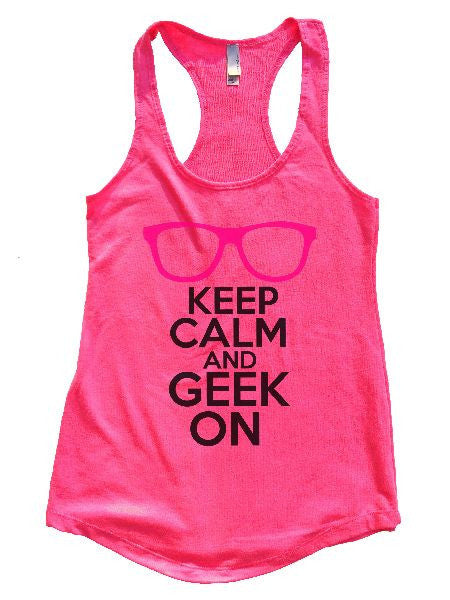 Keep Calm And Geek On Womens Workout Tank Top 1121 - Funny Shirts Tank Tops Burnouts and Triblends  - 5
