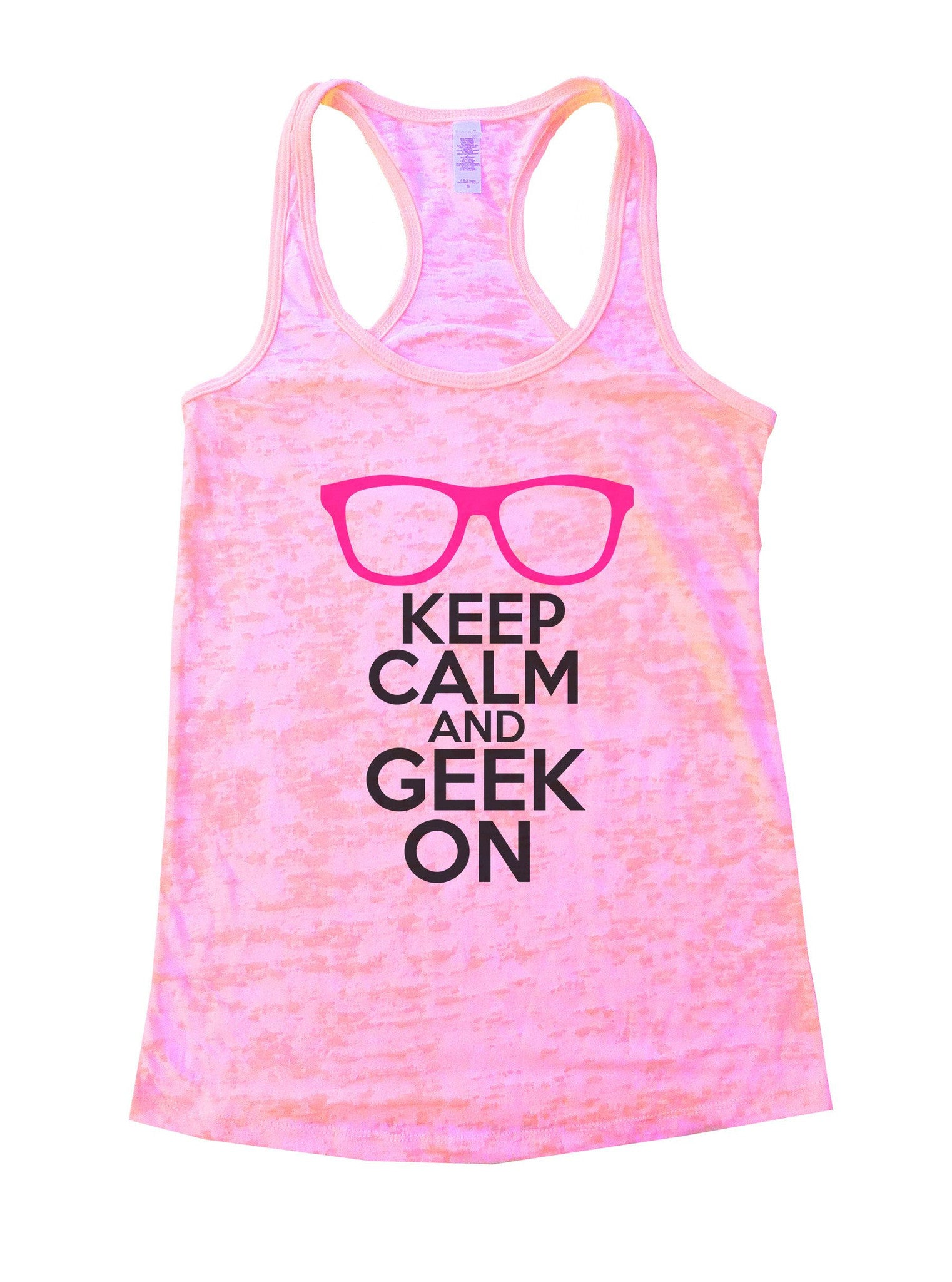 Keep Calm And Geek On Burnout Tank Top By BurnoutTankTops.com - 1121 - Funny Shirts Tank Tops Burnouts and Triblends  - 3