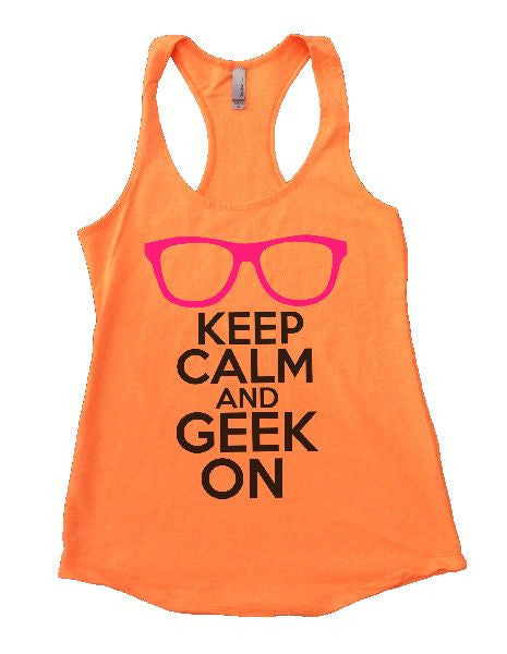 Keep Calm And Geek On Womens Workout Tank Top 1121 - Funny Shirts Tank Tops Burnouts and Triblends  - 6
