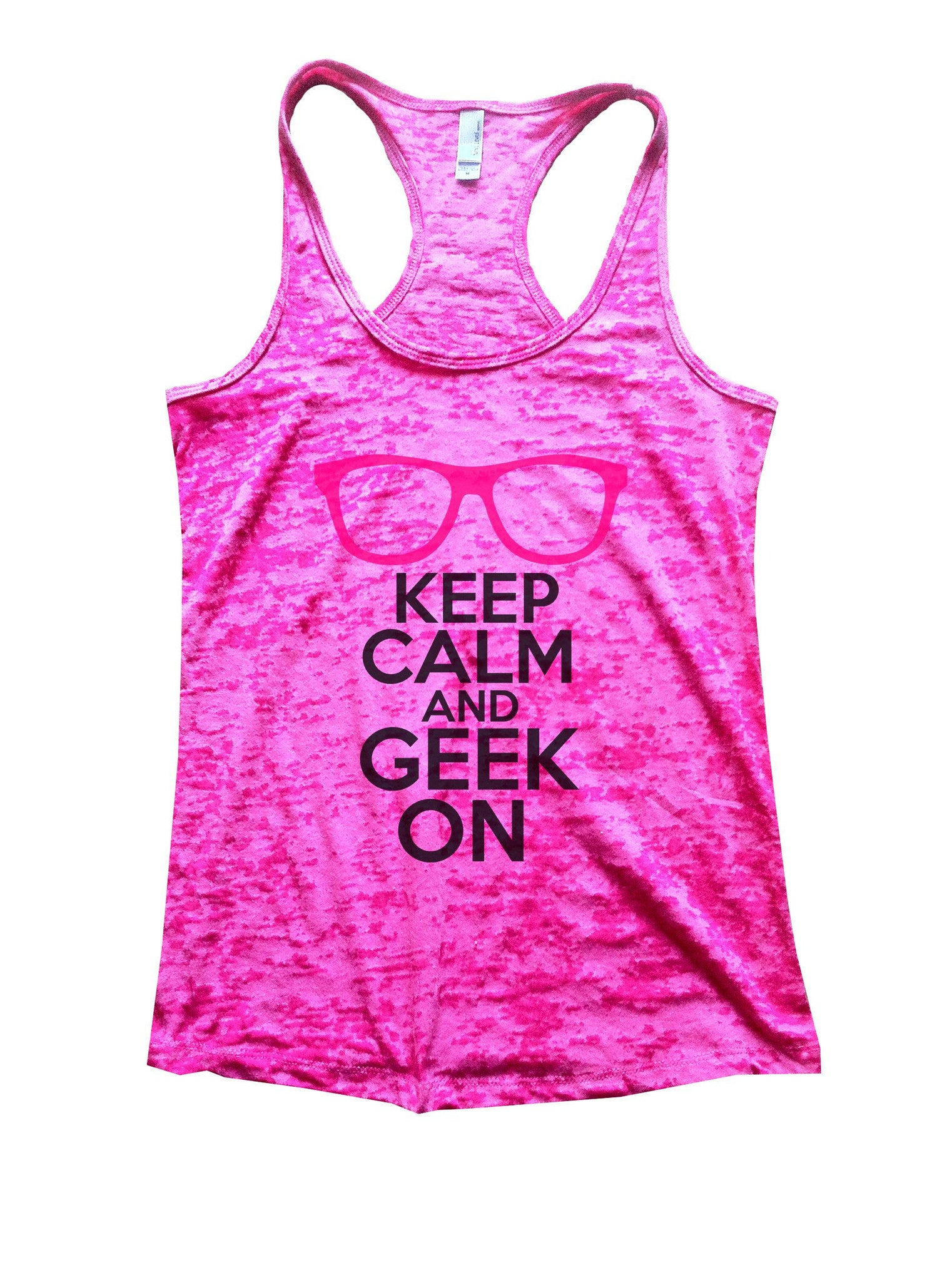 Keep Calm And Geek On Burnout Tank Top By BurnoutTankTops.com - 1121 - Funny Shirts Tank Tops Burnouts and Triblends  - 4