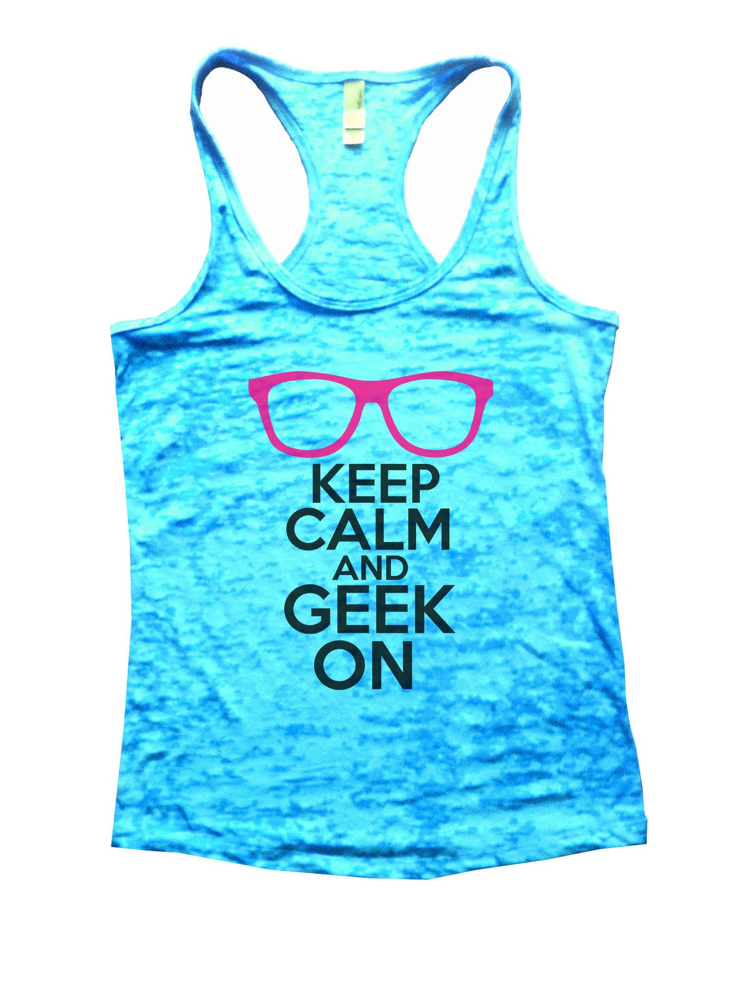 Keep Calm And Geek On Burnout Tank Top By BurnoutTankTops.com - 1121 - Funny Shirts Tank Tops Burnouts and Triblends  - 5