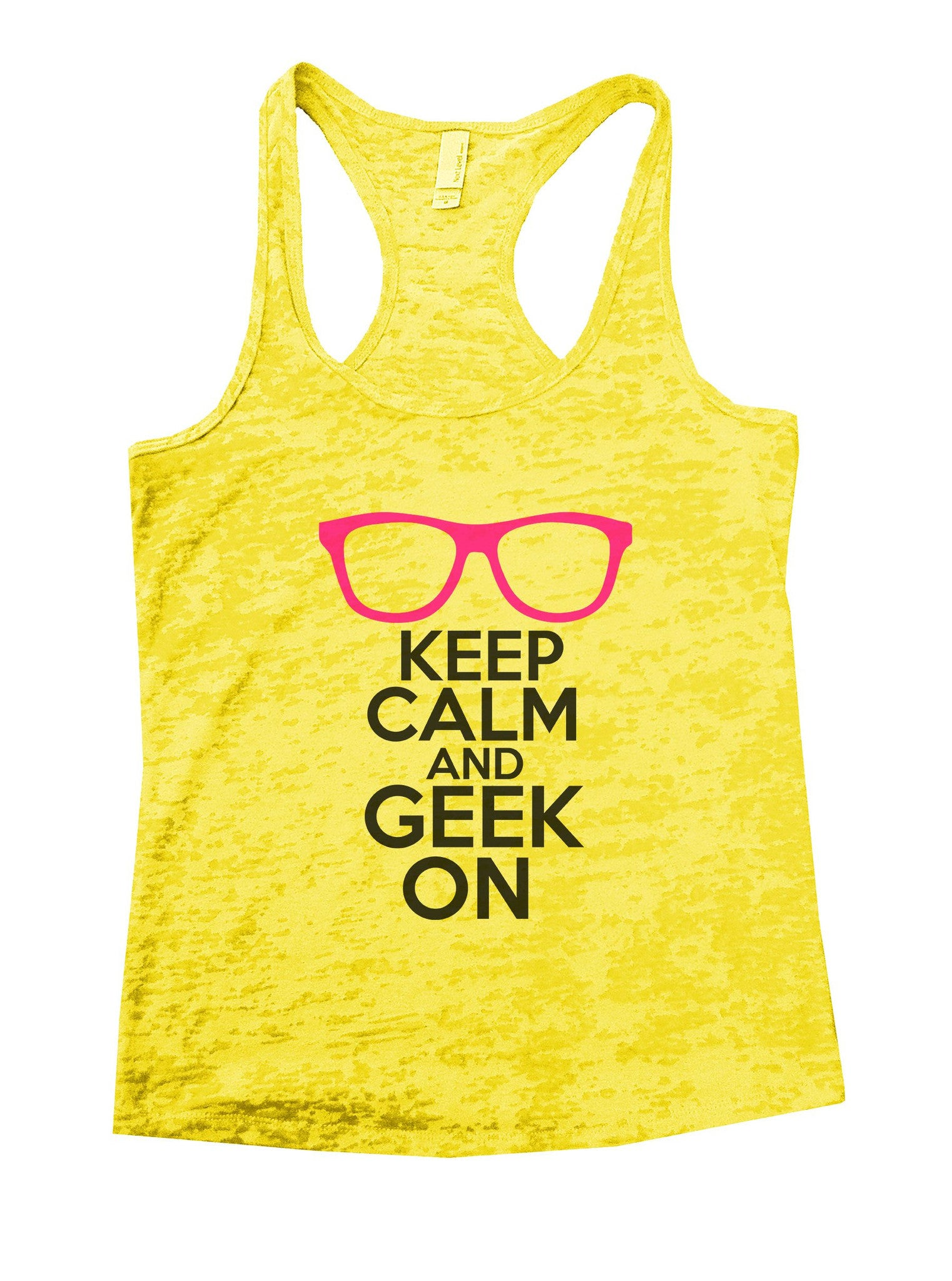 Keep Calm And Geek On Burnout Tank Top By BurnoutTankTops.com - 1121 - Funny Shirts Tank Tops Burnouts and Triblends  - 7