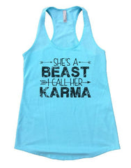 She's A Beast I Call Her Karma Womens Workout Tank Top 1125 - Funny Shirts Tank Tops Burnouts and Triblends  - 2