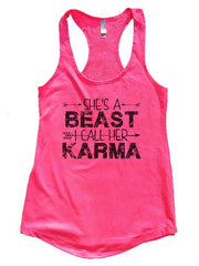 She's A Beast I Call Her Karma Womens Workout Tank Top 1125 - Funny Shirts Tank Tops Burnouts and Triblends  - 6