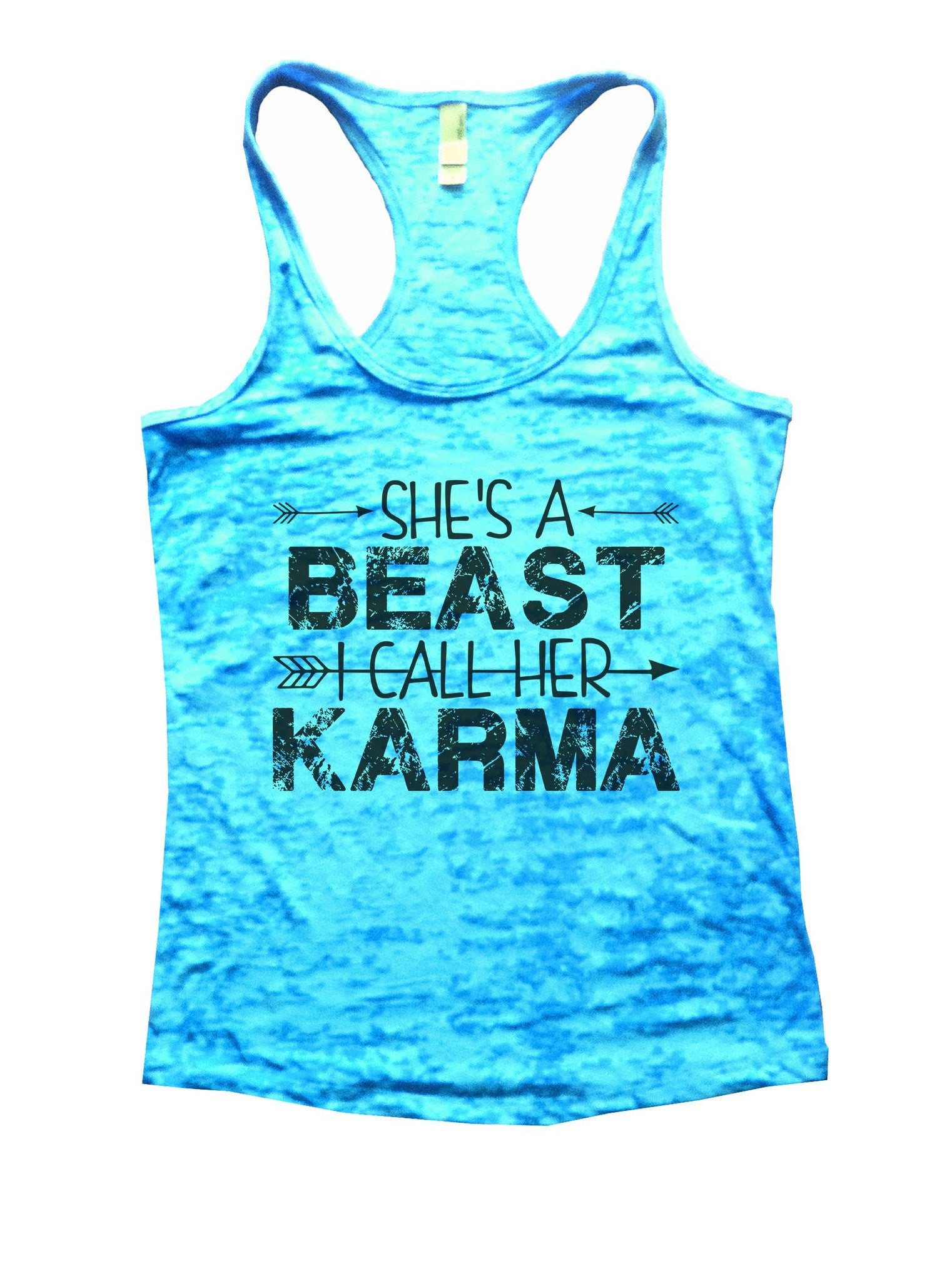 She's A Beast I Call Her Karma Burnout Tank Top By BurnoutTankTops.com - 1125 - Funny Shirts Tank Tops Burnouts and Triblends  - 5