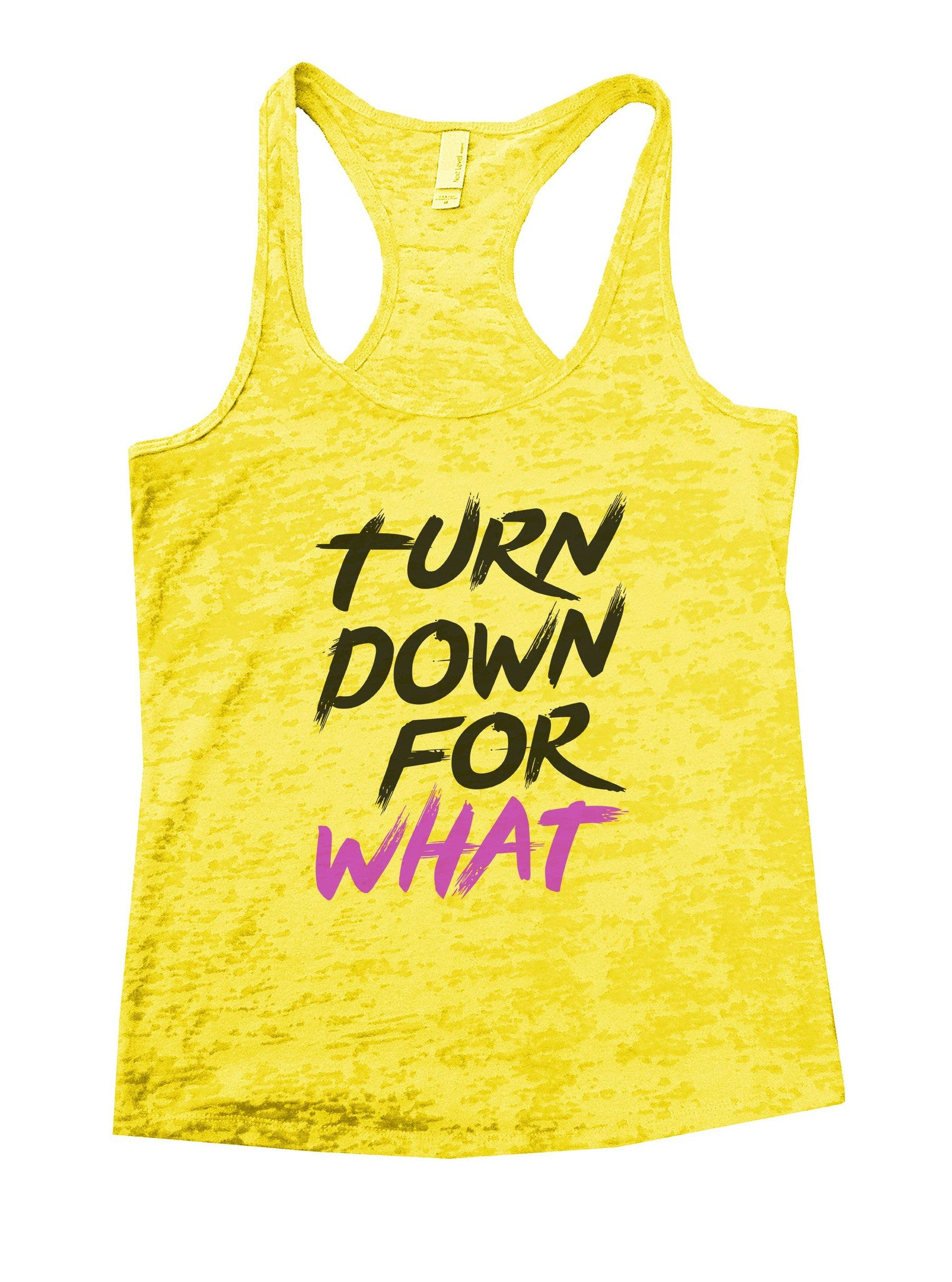 Turn Down For What Burnout Tank Top By BurnoutTankTops.com - 1126 - Funny Shirts Tank Tops Burnouts and Triblends  - 7
