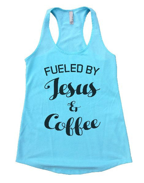Fueled By Jesus & Coffee Womens Workout Tank Top 1128 - Funny Shirts Tank Tops Burnouts and Triblends  - 1