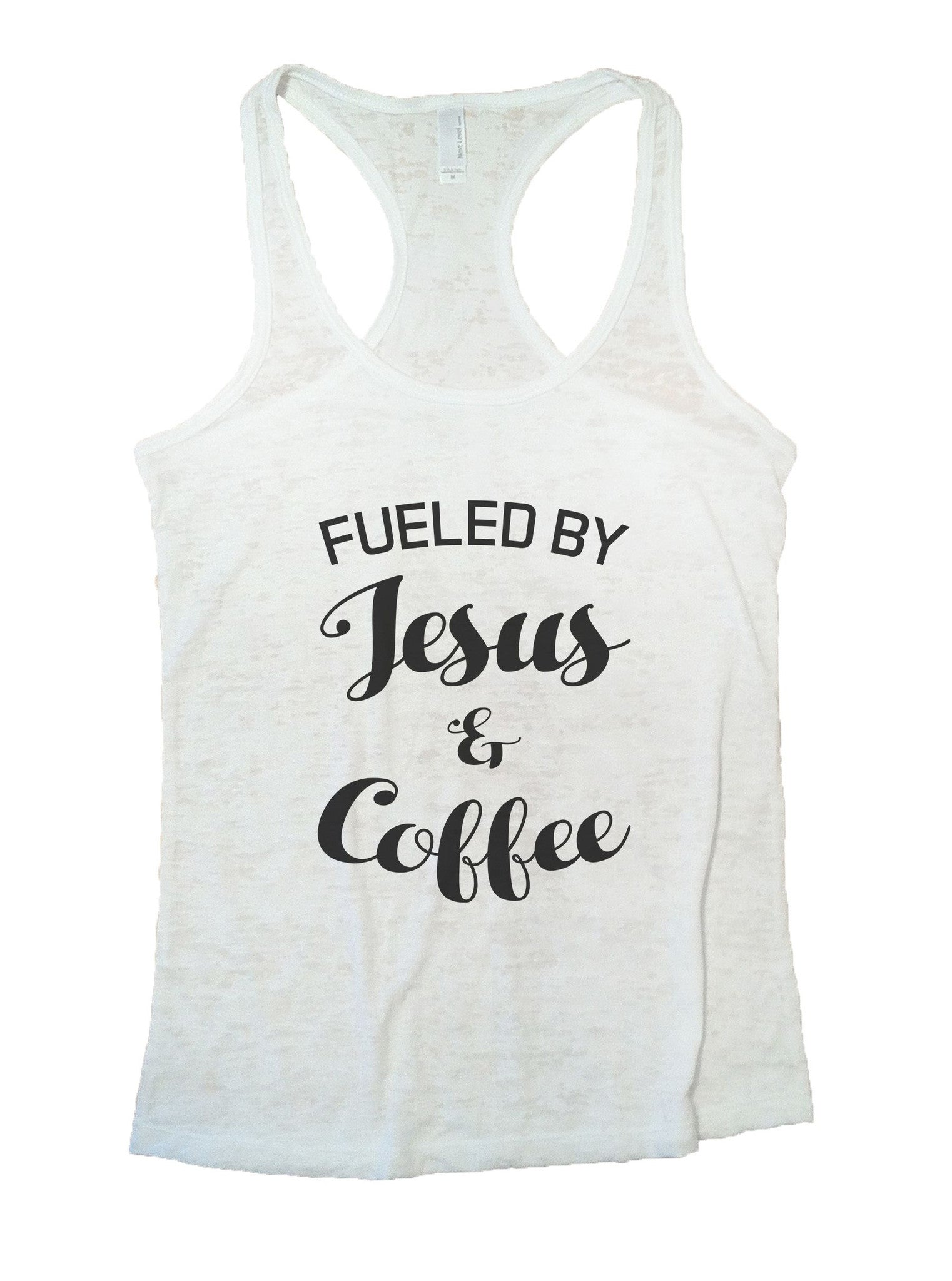 Fueled By Jesus & Coffee Burnout Tank Top By BurnoutTankTops.com - 1128 - Funny Shirts Tank Tops Burnouts and Triblends  - 6