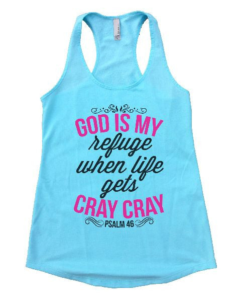 God Is My Refuge When Life Gets Cray Cray Womens Workout Tank Top 1129 - Funny Shirts Tank Tops Burnouts and Triblends  - 2