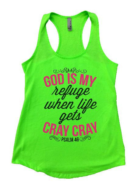 God Is My Refuge When Life Gets Cray Cray Womens Workout Tank Top 1129 - Funny Shirts Tank Tops Burnouts and Triblends  - 3