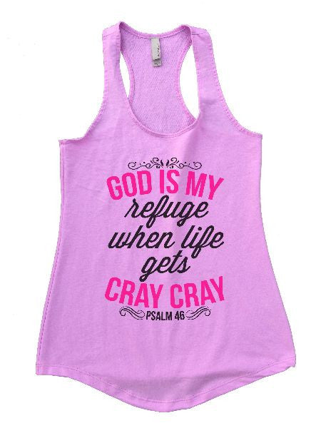 God Is My Refuge When Life Gets Cray Cray Womens Workout Tank Top 1129 - Funny Shirts Tank Tops Burnouts and Triblends  - 1
