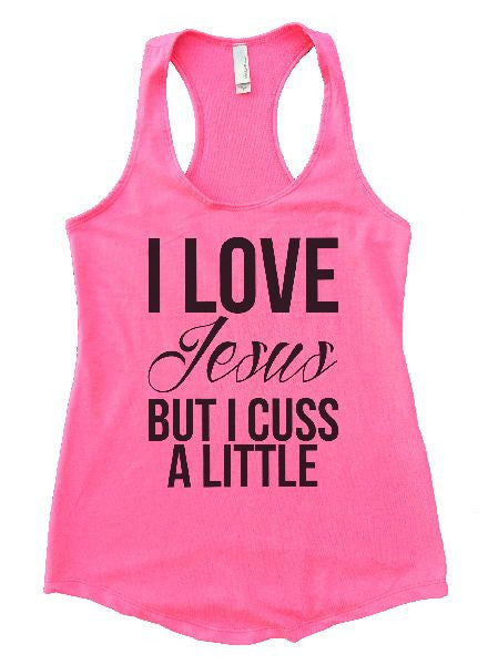 I Love Jesus But I Cuss A Little Womens Workout Tank Top 1130 - Funny Shirts Tank Tops Burnouts and Triblends  - 1
