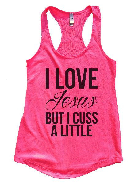 I Love Jesus But I Cuss A Little Womens Workout Tank Top 1130 - Funny Shirts Tank Tops Burnouts and Triblends  - 5