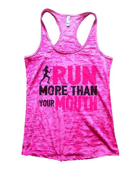 Run More Than Your Mouth Burnout Tank Top By BurnoutTankTops.com - 1136 - Funny Shirts Tank Tops Burnouts and Triblends  - 6