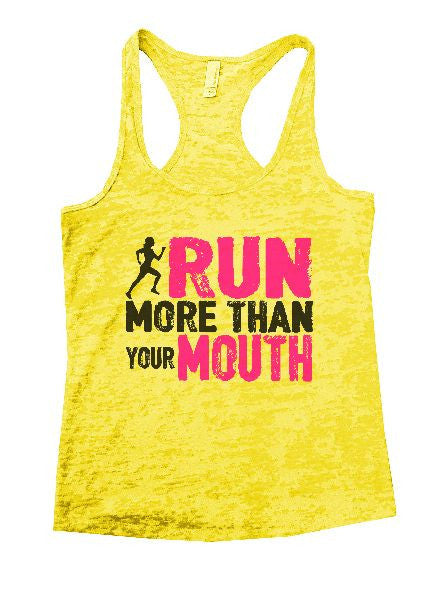 Run More Than Your Mouth Burnout Tank Top By BurnoutTankTops.com - 1136 - Funny Shirts Tank Tops Burnouts and Triblends  - 7