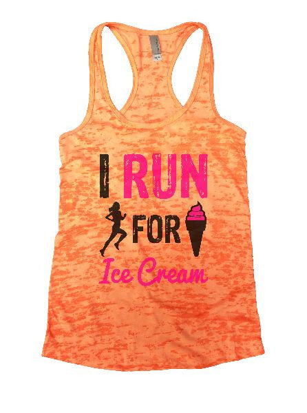 I Run For Ice Cream Burnout Tank Top By BurnoutTankTops.com - 1144 - Funny Shirts Tank Tops Burnouts and Triblends  - 3