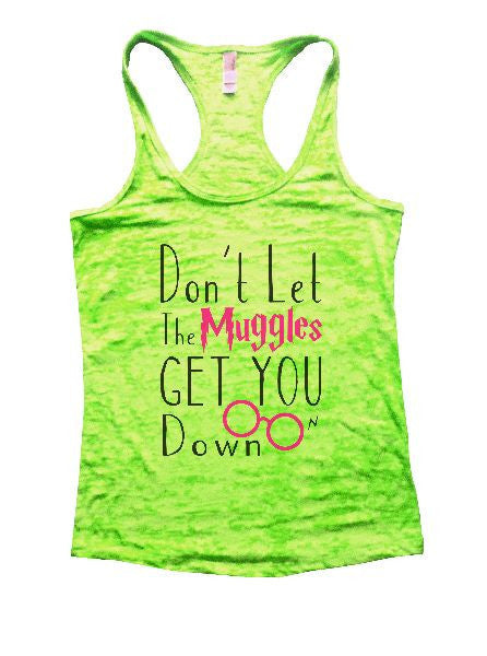 Don't Let The Muggles Get You Down Burnout Tank Top By BurnoutTankTops.com - 1146 - Funny Shirts Tank Tops Burnouts and Triblends  - 2