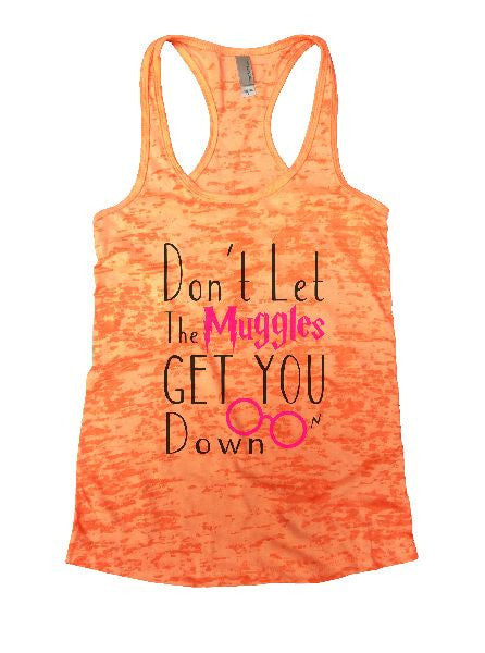 Don't Let The Muggles Get You Down Burnout Tank Top By BurnoutTankTops.com - 1146 - Funny Shirts Tank Tops Burnouts and Triblends  - 5