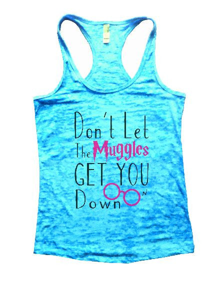 Don't Let The Muggles Get You Down Burnout Tank Top By BurnoutTankTops.com - 1146 - Funny Shirts Tank Tops Burnouts and Triblends  - 4