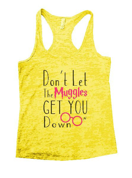 Don't Let The Muggles Get You Down Burnout Tank Top By BurnoutTankTops.com - 1146 - Funny Shirts Tank Tops Burnouts and Triblends  - 7