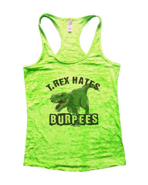 T.Rex Hates Burpees Burnout Tank Top By BurnoutTankTops.com - 1157 - Funny Shirts Tank Tops Burnouts and Triblends  - 2