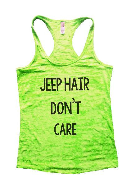Jeep Hair Don't Care Burnout Tank Top By BurnoutTankTops.com - 1165 - Funny Shirts Tank Tops Burnouts and Triblends  - 4