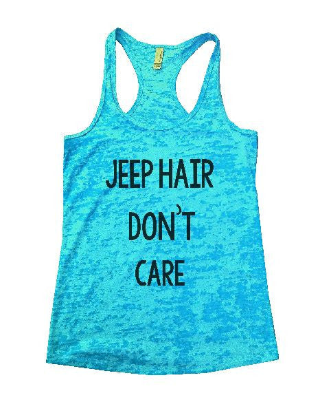 Jeep Hair Don't Care Burnout Tank Top By BurnoutTankTops.com - 1165 - Funny Shirts Tank Tops Burnouts and Triblends  - 6